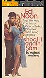 Shoot it Again, Sam (Ed Noon Mystery Book 23)