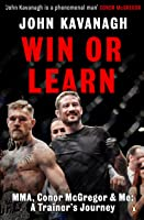 Win Or Learn: MMA Conor McGregor And Me: A