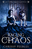 Raging Chaos - Book 4 (The Vampire & Werewolf Chronicles)