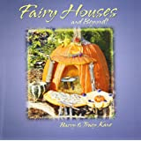 Fairy Houses and Beyond! (The Fairy Houses Series®)