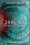 2446-89: Stassi's Diary (Timewaves Book 0)