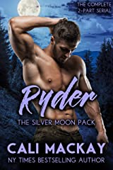 Ryder - The Complete 2-Part Serial: An Alpha Shifter Romance (The Silver Moon Pack) Kindle Edition