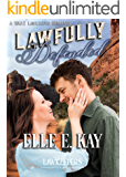 Lawfully Defended: Inspirational Christian Contemporary: A SWAT Lawkeepers Romance (The Lawkeeper Series)