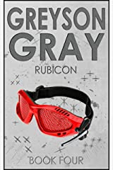 Greyson Gray: Rubicon (Exciting Action Series for Boys Age 10-14) (The Greyson Gray Series Book 4) Kindle Edition