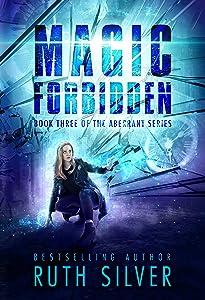 Magic Forbidden (Aberrant Book 3)