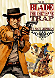Blade 10: The Cheyenne Trap (A Joe Blade Western)