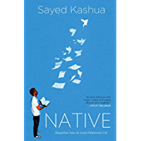 Native: Dispatches from an Israeli-Palestinian Life (Books That Changed the World)