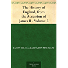 The History of England, from the Accession of James II ¿ Volume 5