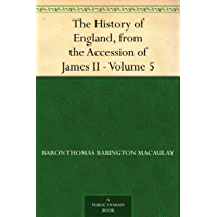 The History of England, from the Accession of James II ¿ Volume 5 (English Edition)