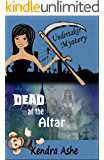 Dead at the Altar: An Undertaker Mystery (Undertaker Mysteries Book 4)