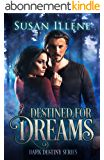 Destined for Dreams: Book 2 (Dark Destiny Series) (English Edition)