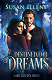 Destined for Dreams: Book 2 (Dark Destiny Series)