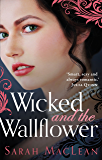 Wicked and the Wallflower (The Bareknuckle Bastards Book 1)