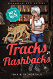 Tracks and Flashbacks: Paranormal Cozy Mystery (Mitzy Moon Mysteries Book 9)