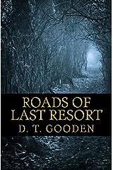 Roads of Last Resort: Thirteen Odd Tales