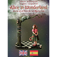 Alice in Wonderland (bilingüe inglés-español) (Spanish Edition)