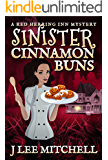 Sinister Cinnamon Buns: A Red Herring Inn Culinary Cozy Mystery (Red Herring Inn Mystery Book 1)