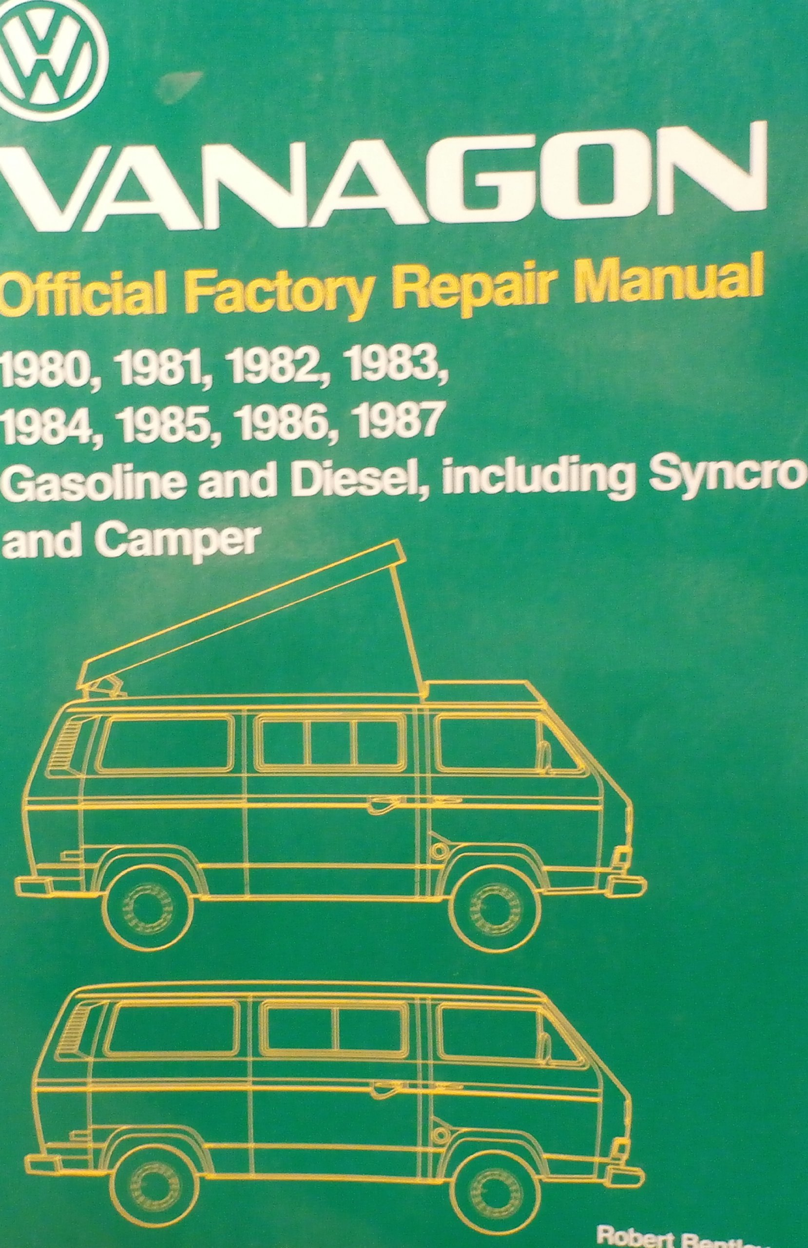 Volkswagen Vanagon official factory repair manual 1980, 1981, 1982, 1983,  1984, 1985, 1986, 1987 gasoline and diesel, including syncro and camper: ...
