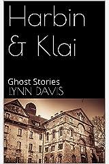 Harbin & Klai: Ghost Stories Kindle Edition