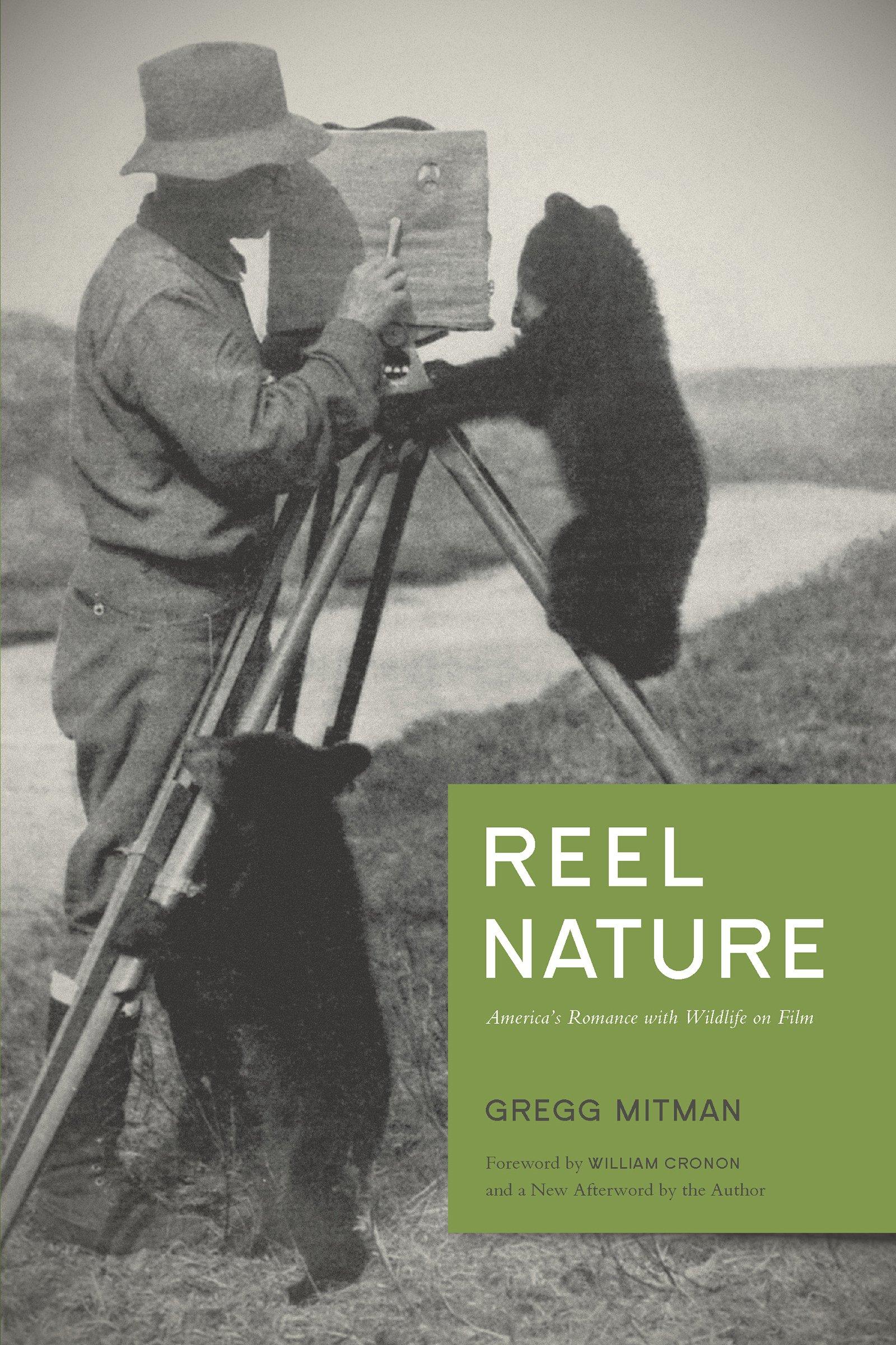 Reel Nature: America's Romance with Wildlife on Film (Weyerhaeuser Environmental  Classics)
