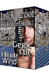 Bleacke Shifters Box Set 1: Books 1-3 (Bleacke's Geek, Geek Chic, A Bleacke Wind) Kindle Edition