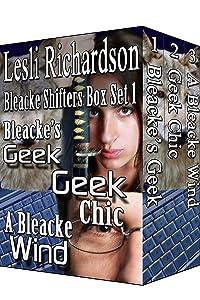 Bleacke Shifters Box Set 1: Books 1-3 (Bleacke's Geek, Geek Chic, A Bleacke Wind)
