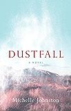 Dustfall : A Novel