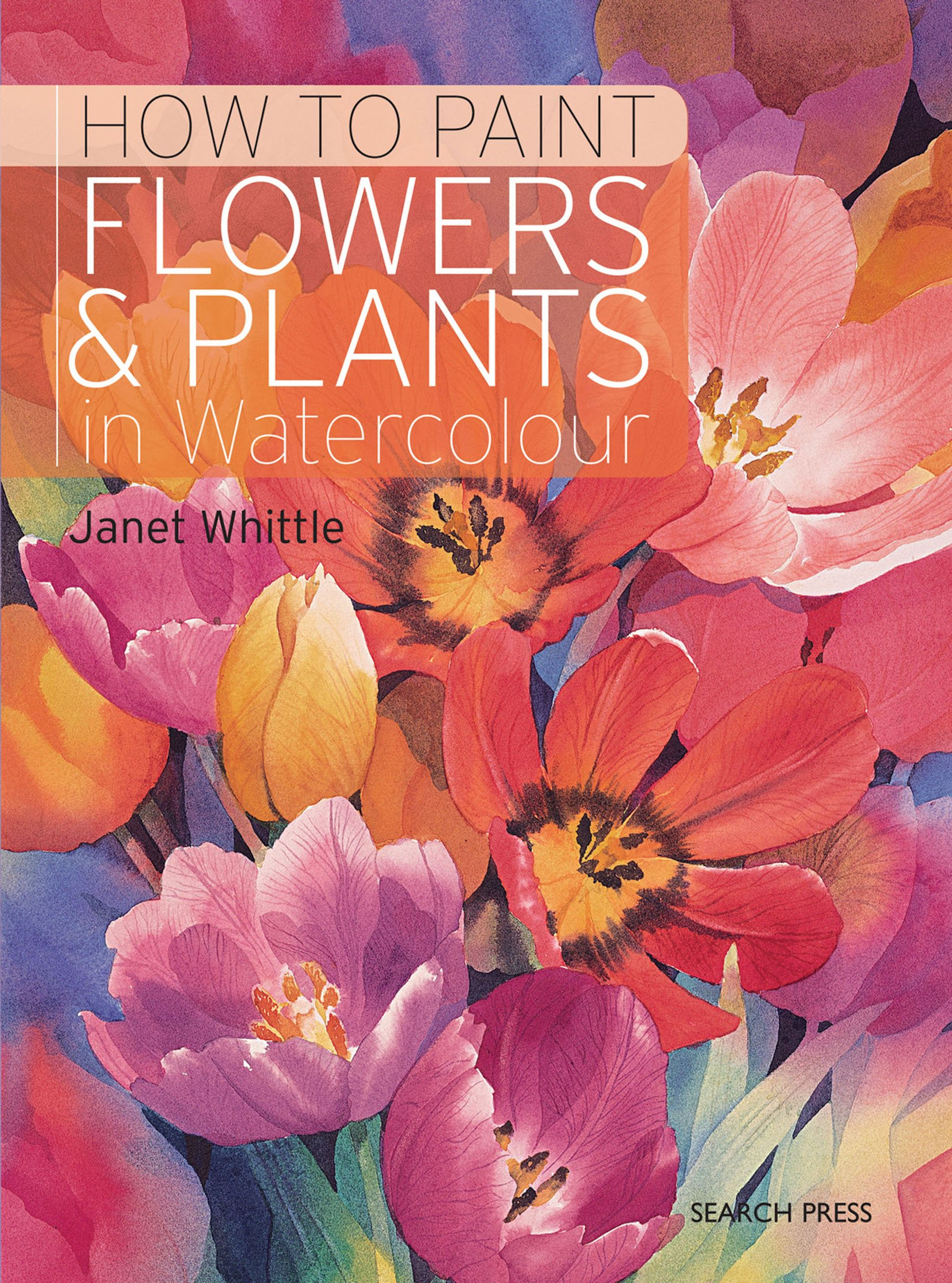 Watercolor books by search press - How To Paint Flowers Plants In Watercolour Janet Whittle 9781782214182 Amazon Com Books