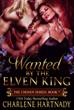 Wanted By the Elven King (The Chosen Series Book 7) (English Edition)