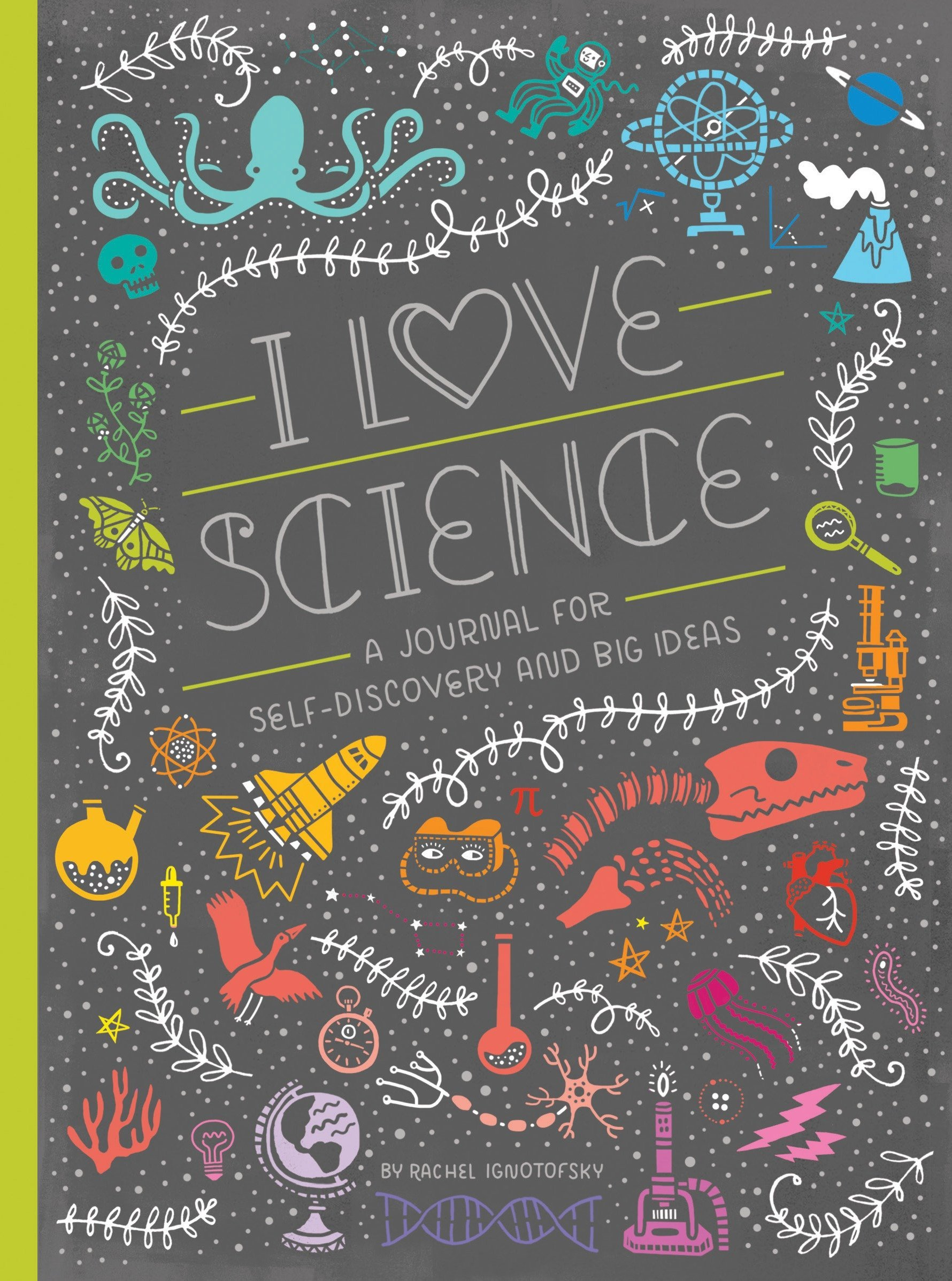 I love science a journal for self discovery and big ideas women in i love science a journal for self discovery and big ideas women in science rachel ignotofsky 9781607749806 amazon books fandeluxe Gallery