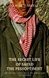 The Secret Life of Saeed the Pessoptimist