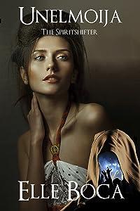 Unelmoija: The Spiritshifter (Weeia Book 3)