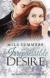 Irrepressible Desire: Liebesroman (Manhattan Love Stories 2)