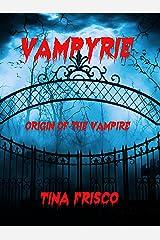 VAMPYRIE: Origin of the Vampire Kindle Edition