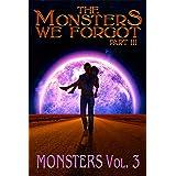 The Monsters We Forgot - Part III: MONSTERS Volume 3