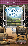 Dressed to Kilt (A Scottish Highlands Mystery)