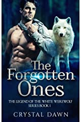 The Forgotten Ones (Legend of the White Werewolf Book 1) Kindle Edition