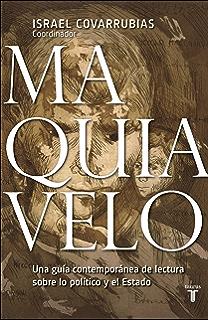 Maquiavelo: Una guía contemporánea de lectura sobre la política y el Estado