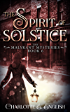 The Spirit of Solstice (The Malykant Mysteries Book 6) (English Edition)