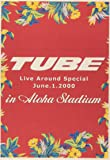 TUBE LIVE AROUND SPECIAL June.1.2000 in ALOHA STADIUM [DVD]
