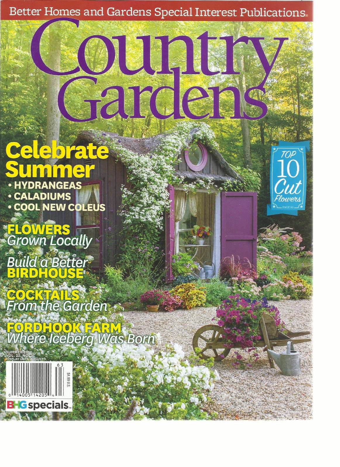 COUNTRY GARDENS MAGAZINE, SUMMER, 2016 VOL. 25 NO.03 TOP 10 CUT FLOWERS