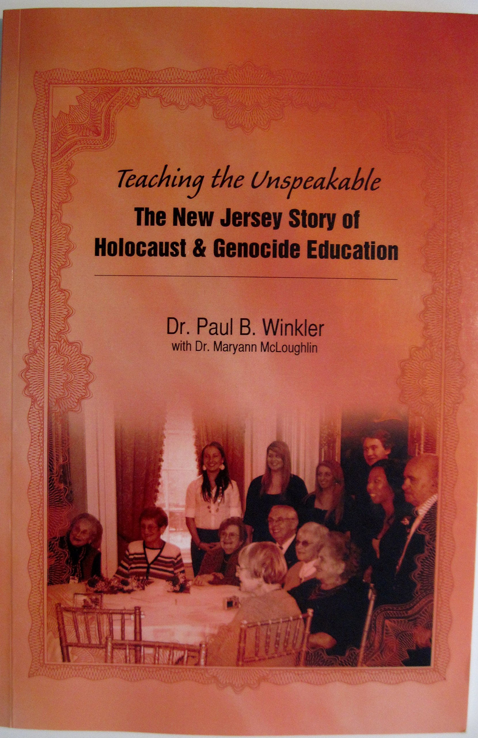 Teaching the Unspeakable the New Jersey Story of Holocaust ...