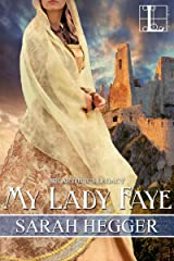 My Lady Faye (Sir Arthur's Legacy Book 2)