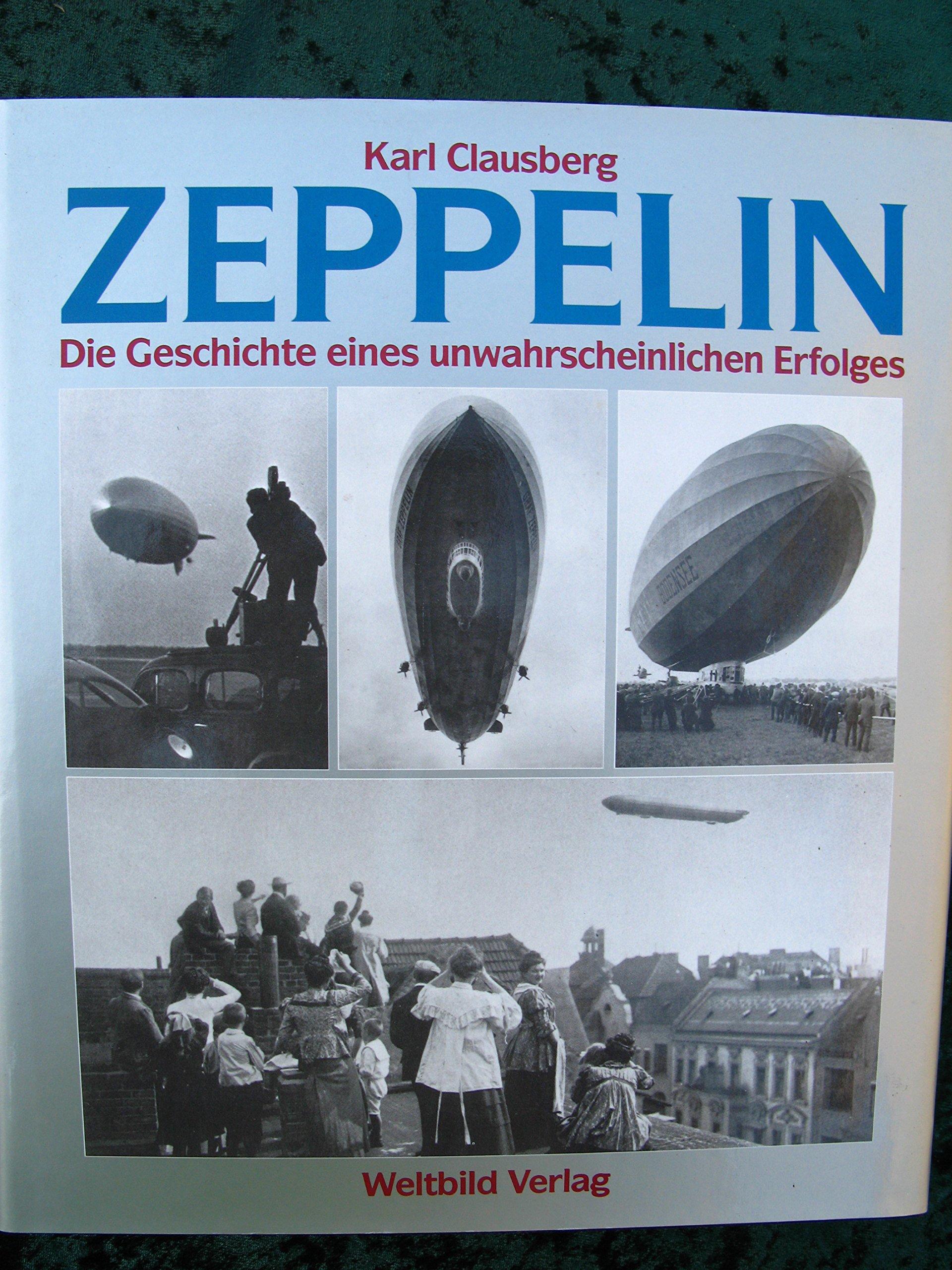 Zeppelin. Die Geschichte eines unwahrscheinlichen Erfolges
