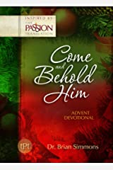 Come and Behold Him (The Passion Translation): Advent Devotional Kindle Edition