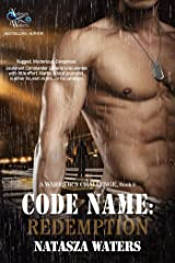 Code Name: Redemption (A Warrior's Challenge series Book 6) Kindle Edition