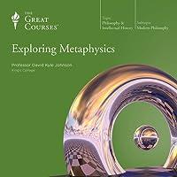 Exploring Metaphysics