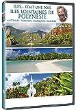 Antoine - Iles... était une fois - Îles lointaines de Polynésie, Australes, Tuamotu, Marquises, Gambier