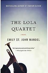 THE LOLA QUARTET (Vintage Contemporaries) Kindle Edition