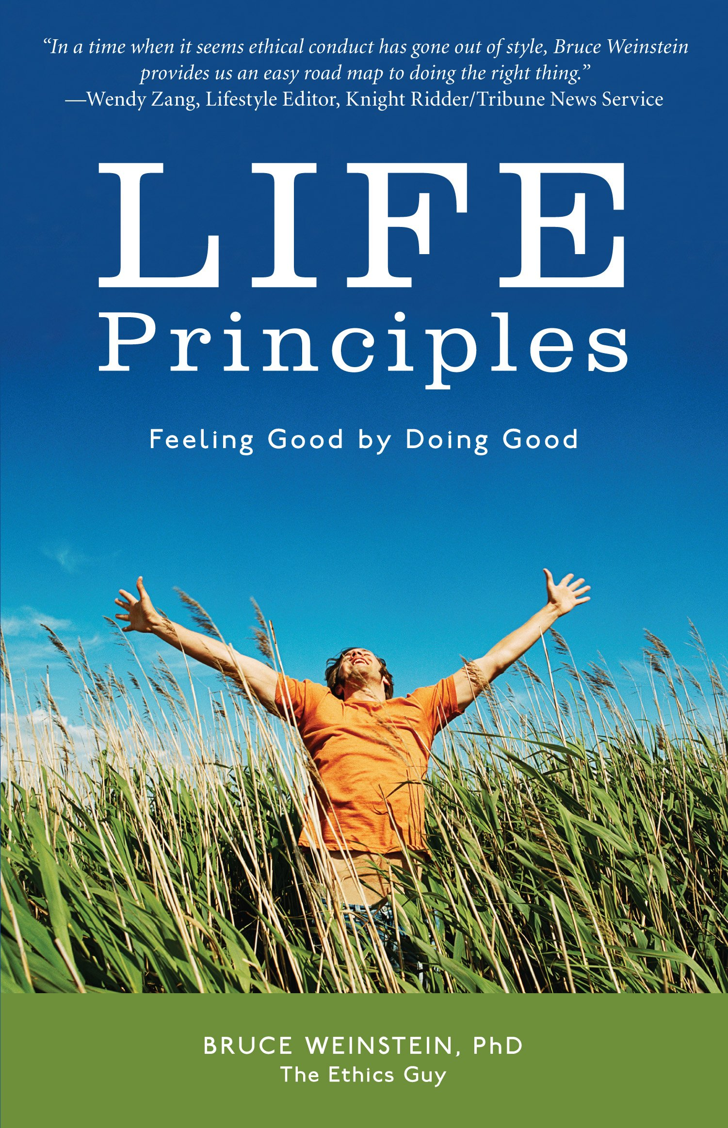 Life Principles: Feeling Good by Doing Good ebook